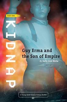 Kidnap: An Action Adventure set a long time ago on a planet far far away... (Guy Erma and the Son of Empire Book 1) - Sally Ann Melia