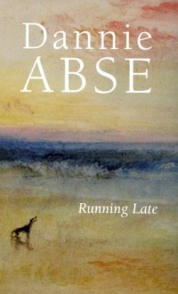 Running Late - Dannie Abse