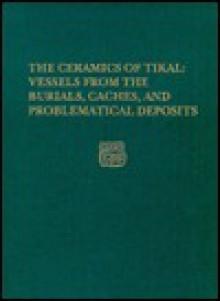 Tikal #25a:Ceramics of Tikal CB: Pt A (Tikal Report, No. 25) - Culbert