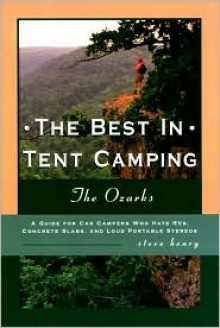 The Best in Tent Camping: The Ozarks - Steve Henry