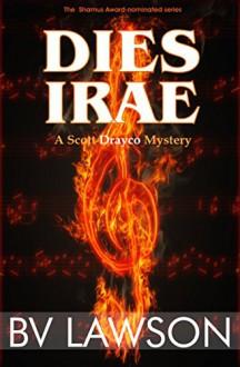 Dies Irae: A Scott Drayco Mystery (Scott Drayco Mystery Series Book 3) - B.V. Lawson