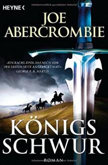 Königsschwur: Roman - Joe Abercrombie,Kirsten Borchardt