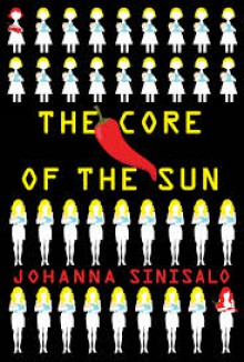The Core of the Sun - Johanna Sinisalo
