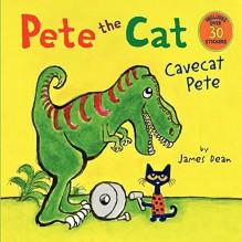 Pete the Cat: Cavecat Pete by Dean, James (2015) Paperback - James Dean