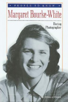 Margaret Bourke-White: Daring Photographer - Sara McIntosh Wooten