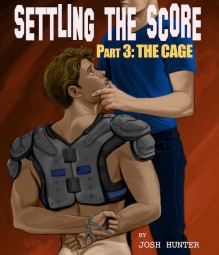 Settling the Score - Part 3: The Cage - Josh Hunter