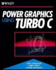 Power Graphics Using Turbo C - Namir Clement Shammas, Keith Weiskamp