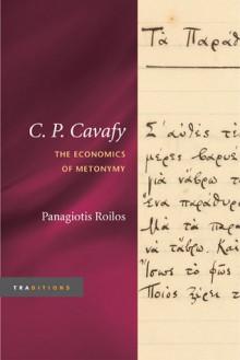 C. P. Cavafy: The Economics of Metonymy - Panagiotis Roilos