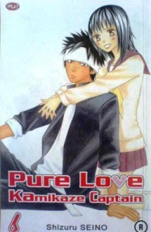 Pure Love Kamikaze Captain, Vol. 6 - Shizuru Seino
