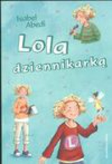 Lola dziennikarką - Isabel Abedi
