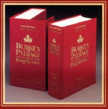 Burke's Peerage And Baronetage (106th Ed) - Charles Mosley