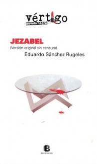 Jezabel - Eduardo Sánchez Rugeles