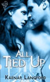 All Tied Up - Kaenar Langford