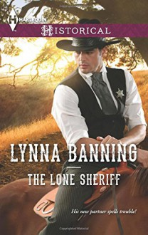The Lone Sheriff (Harlequin Historical) - Lynna Banning
