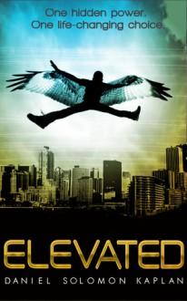Elevated (Elevated Saga, #1) - Daniel Solomon Kaplan