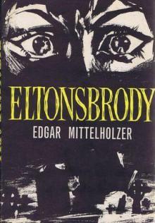 Eltonsbrody (Valancourt 20th Century Classics) - Visiting Professor John Thieme, Edgar Mittelholzer