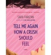 By Sara Farizan Tell Me Again How a Crush Should Feel: A Novel [Hardcover] - Sara Farizan