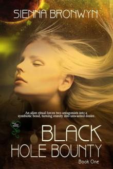 Black Hole Bounty (Black Hole Bounty, Book One) - Sienna Bronwyn