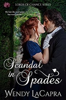 Scandal in Spades - Wendy LaCapra