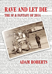 Rave and Let Die: The SF and Fantasy of 2014 - Adam Roberts