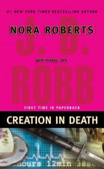 Creation in Death - J. D. Robb