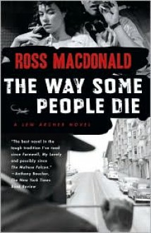 The Way Some People Die (Lew Archer Series #3) - Ross Macdonald