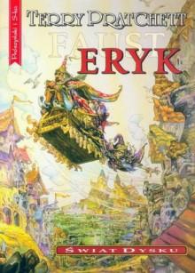 Eryk (Świat Dysku, #9) - Piotr W. Cholewa, Terry Pratchett