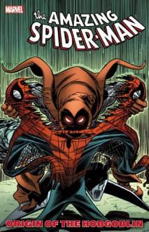 Spider-Man: Origin of the Hobgoblin - 'Roger Stern', 'Tom Defalco', 'Bill Mantlo'