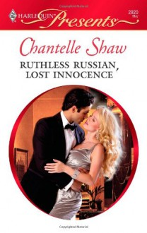 Ruthless Russian, Lost Innocence (Harlequin Presents, #2920) - Chantelle Shaw