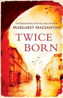 Twice Born - Margaret Mazzantini