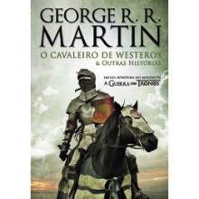 O Cavaleiro de Westeros & Outras Histórias - Jorge Candeias, George R.R. Martin