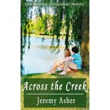 Across the Creek (Jesse & Sarah, #1) - Jeremy Asher