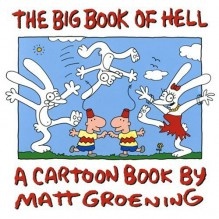 The Big Book of Hell: The Best of Life in Hell - Matt Groening