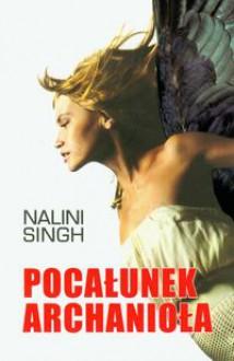 Pocałunek Archanioła - Nalini Singh