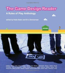 The Game Design Reader: A Rules of Play Anthology -