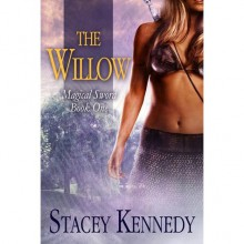 The Willow - Stacey Kennedy