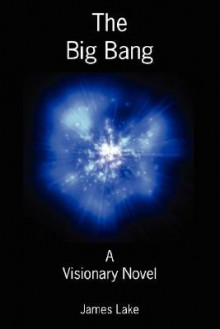 The Big Bang - James Lake