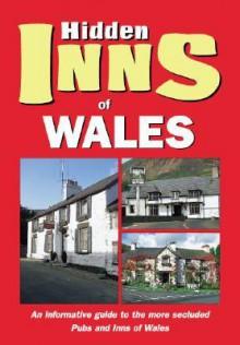 The Hidden Inns of Wales - Joanna Billing, Rodney Peace