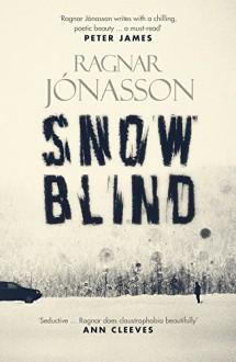 Snowblind (Dark Iceland) - Quentin Bates,Ragnar Jónasson