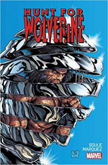 Hunt For Wolverine #1 - Charles Soule,David Marquez,Steve McNiven