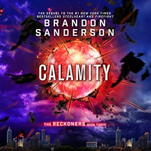 Calamity: The Reckoners, Book 3 - Brandon Sanderson,MacLeod Andrews,Audible Studios