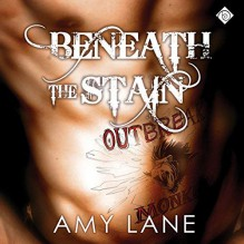Beneath the Stain - Nick J. Russo,Amy Lane