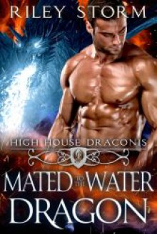 Mated to the Water Dragon - Riley Storm