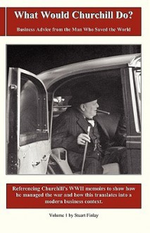 What Would Churchill Do? - Stuart Finlay