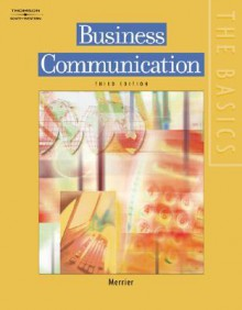 The Basics: Business Communication: Business Communication - Patricia Merrier