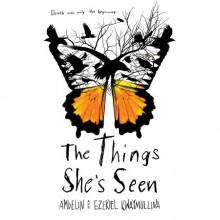 The Things She's Seen - Ambelin Kwaymullina, Ezekiel Kwaymullina