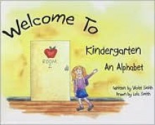 Welcome to Kindergarten - An Alphabet - Violet Smith