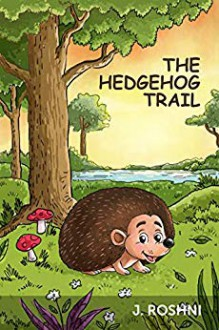 The Hedgehog Trail - J. Roshni