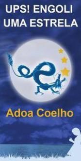 Ups! Engoli uma Estrela - Adoa Coelho