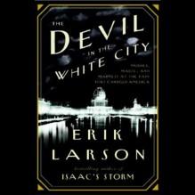 The Devil in the White City - Erik Larson, Scott Brick